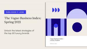 Vogue Business Index: Spring 2021